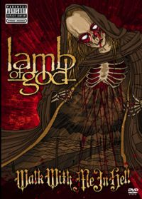Lamb Of God - Walk With Me In Hell [DoDVD]