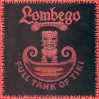 Lombego Surfers - Full Tank Of Tiki