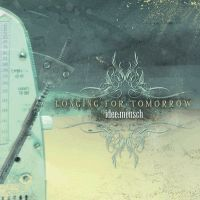 Longing For Tomorrow - Idee:Mensch