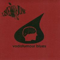 Love Junk - Vodatumour Blues