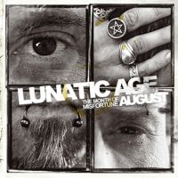 Lunatic Age -  August (The Month Of Misfortune)