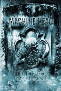 Machine Head - Elegies DVD