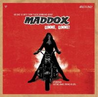 Maddox - Gimme, Gimme