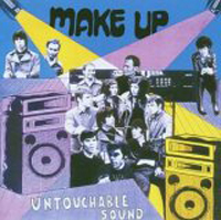 The Make Up - Untouchable Sound