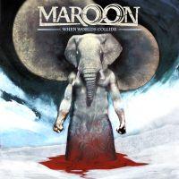 Maroon - When Worlds Collide
