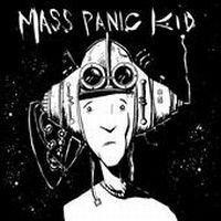 Mass Panic Kid - Mass Panic Kid