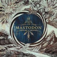 Mastodon - Call Of The Mastodon