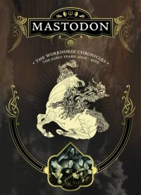 Mastodon - The Workhorse Chronicles