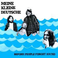 Meine Kleine Deutsche - Before People Forget Sound