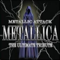 Metallic Attack - The Ultimate Metallica Tribute