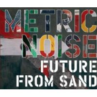 Metric Noise - Future from Sand