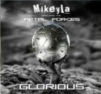 Mikeyla feat. The Metal Forces - Glorious