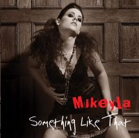Mikeyla - Something Like This