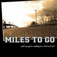 Miles To Go - …And Now You´re Walking A Dead End Road