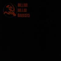 Million Dollar Marxists - s/t