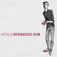 MIYAGI - Hydraulic Son
