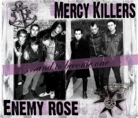 Mercy Killers / Enemy Rose - ... And To Become One