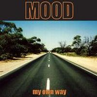 Mood - My Own Way