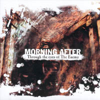 Morning After - Through The Eyes Of The Enemy