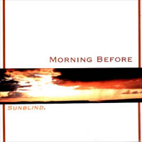 Morning Before - Sunblind