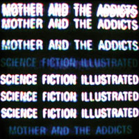 Mother And The Addicts - Science Fiction Illustrated