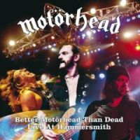 Motörhead - Better Motörhead Than Dead – Live at the Hammersmith