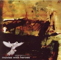 Movies with Heroes - Nothing Here Is Perfect
