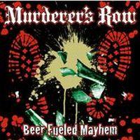 Murderer`s Row - Beer Fueled Mayhem