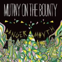 Mutiny On The Bounty - Danger Mouth