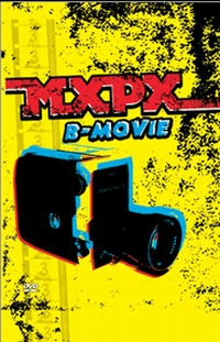 MXPX - B-Movie (DVD & Acoustic EP)