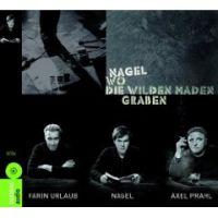 Nagel - Wo die wilden Maden graben (Hörbuch)