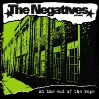 The Negatives - At The End Of The Rope