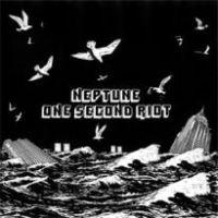 Neptune/One Second Riot - Split