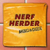 Nerf Herder - American Cheese
