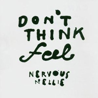 Nervous Nellie - Don´t Think, Feel