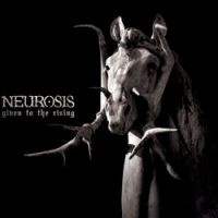 Neurosis - Given To the Rising