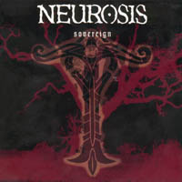 Neurosis - Sovereign\' For Their Art