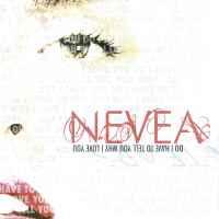 Nevea Tears - Do I Have To Tell You Why I Love You?