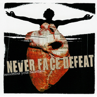 Never Face Defeat - Remember Your Heartbeat