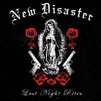 New Disaster - Last Night Rites