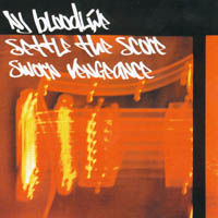 NJ Bloodline - Settle The Score - Sworn Vengeance - s/t