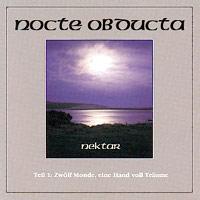 Nocte Obducta  - Nektar Teil 1: Zwölf Monde, eine Handvoll Träume