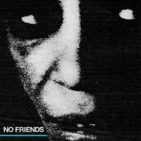 No Friends - Dto.