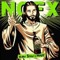 NOFX - Never Trust A Hippy [EP]
