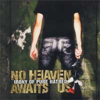 No Heaven Awaits Us - Irony Of Pure Hatred