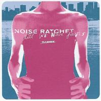 Noise Ratchet - Till We Have Faces