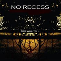 No Recess - Time Will Tell
