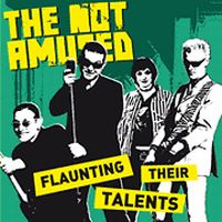 The Not Amused - Flaunting Their Talent