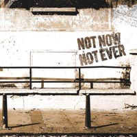 Not Now Not Ever - s/t
