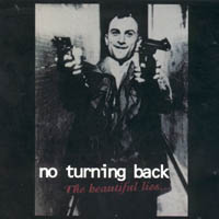 No Turning Back - The Beautyful Lies...